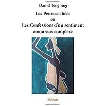 Les Peurs cachées ou Les Confessions d'un sentiment amoureux complexe