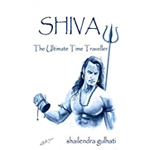 SHIVA, The Ultimate Time Traveller (English Edition)