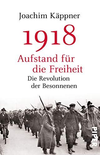 1918 – Aufstand für die Freiheit: Die Revolution der Besonnenen