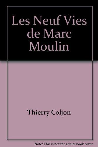 Les Neuf Vies de Marc Moulin