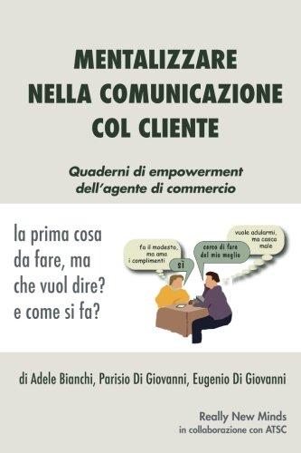 Mentalizzare Nella Comunicazione Col Cliente: La Prima Cosa Da Fare, Ma Che Vuol Dire? E Come Si Fa?