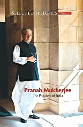 Selected Speeches of President of India: Pranab Mukherjee - Vol. I