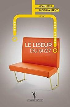 Le Liseur du 6h27 par [Didierlaurent, Jean Paul]