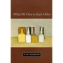 What We Owe to Each Other by T.m Scanlon (1999-02-01)