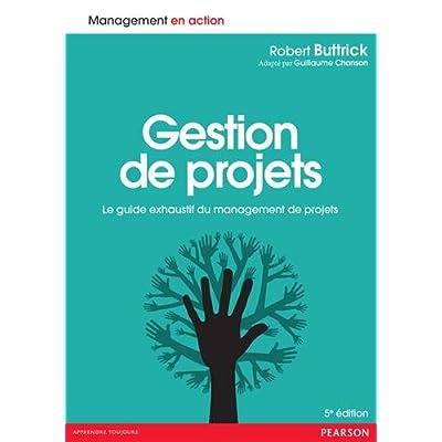 Gestion de projets 5e édition : Le guide exhaustif du management de projets