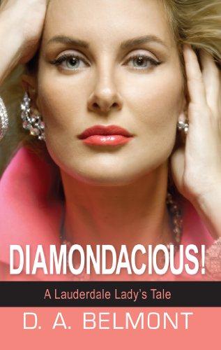 Diamondacious!: A Lauderdale Lady's Tale (D is for Diamondacious! Book 1) (English Edition)