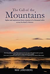 The Call of the Mountains: Sights and Inspirations from a Journey of a Thousand Miles Across Scotland's Munros
