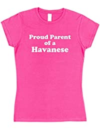 Click My Clobber Womens, T-Shirt, Proud Parent Of A Havanese Dog,