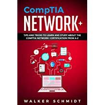 CompTIA Network+: Tips and Tricks to Learn and Study about The CompTIA Network+ Certification from A-Z (English Edition)