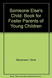 Someone Else's Child: Book for Foster Parents of Young Children