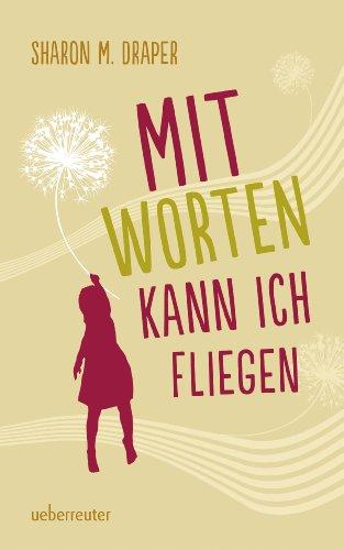 Mit Worten kann ich fliegen (German Edition) eBook: Sharon Draper ...