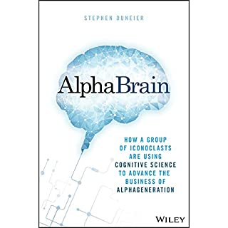 AlphaBrain: How a Group of Iconoclasts Are Using Cognitive Science to Advance the Business of Alpha Generation