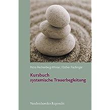 Kursbuch systemische Trauerbegleitung, m. Audio-CD