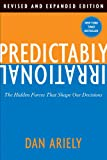 'Predictably Irrational, Revised: The Hidden Forces That Shape Our Decisions' von Dan Ariely