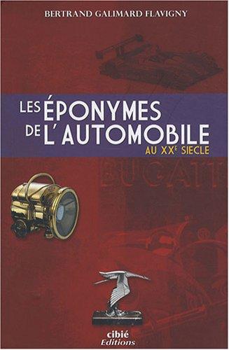 Les éponymes de l'automobile par Bertrand Galimard Flavigny