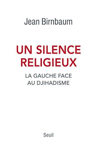 Un silence religieux. La gauche face au djihadisme: La gauche face au djihadisme (H.C. ESSAIS)