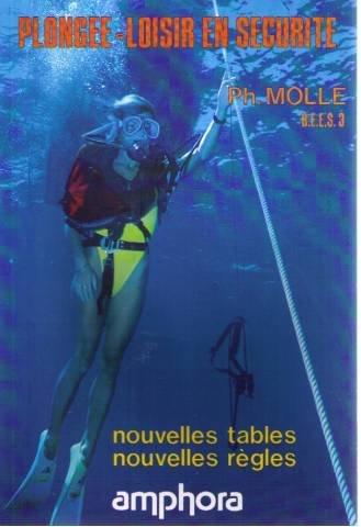 Plongée-loisir en sécurité. Nouvelles règles, nouvelles tables par Philippe Molle