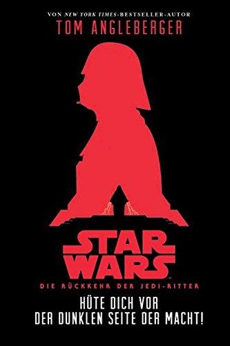 Wars Star Hüte (Hüte dich vor der Dunklen Seite der Macht (Star Wars Die Rückkehr der Jedi-Ritter): Episode VI, Jugendroman zum)