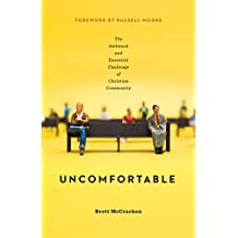 Uncomfortable: The Awkward and Essential Challenge of Christian Community (English Edition)