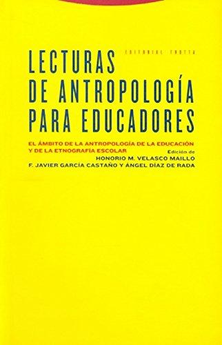 Lecturas de antropología para educadores: El ámbito de la antropología de la educación y de la etnografía escolar (Estructuras y Procesos. Antropología)