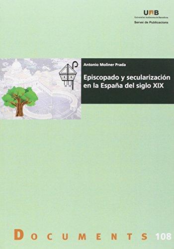Episcopado y secularizaci—n en la Espa–a del siglo XIX (Documents) por Antonio Moliner Prada