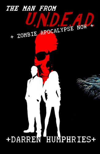 The Man From U.N.D.E.A.D. 2 - Zombie Apocalypse Now by Darren Humphries