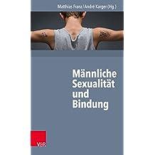 Männliche Sexualität und Bindung: . EPub