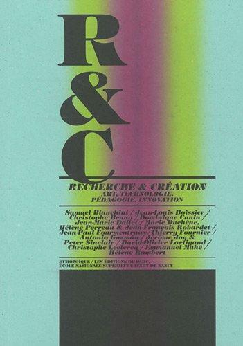 R&C Recherche et Création, art, technologie, pédagogie, innovation par Collectif