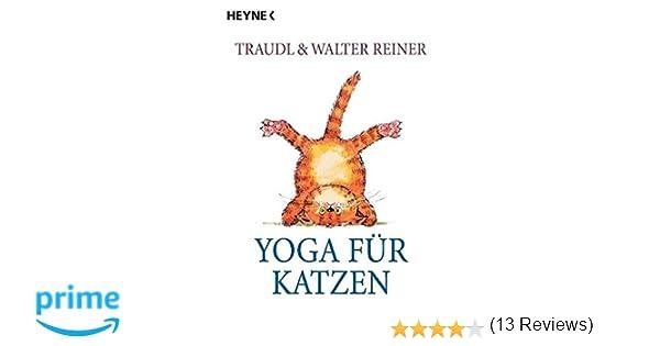 Yoga für Katzen: Amazon.de: Traudel Reiner: Bücher