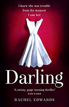 Darling: The most shocking psychological thriller you will read this year by [Edwards, Rachel]