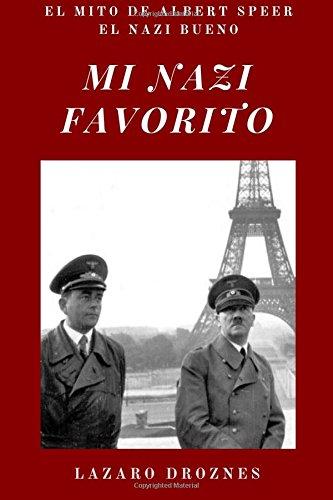 Portada del libro Mi Nazi Favorito: El mito de Albert Speer, el nazi bueno .La historia del jerarca nazi que se salvó de la horca en el juicio de Nuremberg.