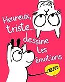 Heureux, triste... : dessine les émotions / Yasmeen Ismail | Ismail, Yasmeen. Auteur