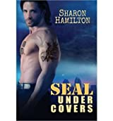 Hamilton, Sharon [ Seal Under Covers ] [ SEAL UNDER COVERS ] Aug - 2013 { Paperback }