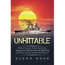 Unhittable: Biblical Lessons Illustrated by the Japanese Battleship HARUNA and Other Actions During World War II