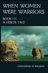 When Women Were Warriors Book III: A Hero's Tale (English Edition)