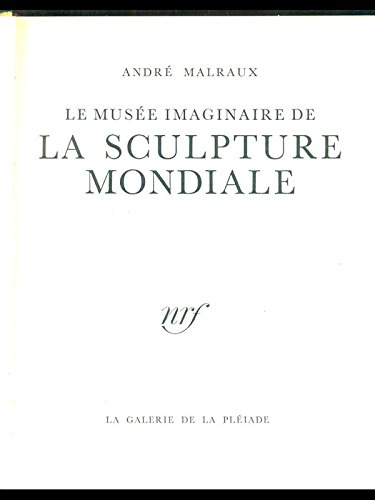 Le musee imaginaire de la sculpture mondiale