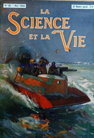 SCIENCE ET LA VIE (LA) [No 38] du 01/05/1918 - LES PRINCIPAUX ENSEIGNEMENTS DE LA GUERRE NAVALE PAR BERTIN - L'ETAT ACTUEL DE L'AVIATION ALLEMANDE PAR MORTANE - LES RICHESSES MINERALES DE LA RUSSIE PAR MEUNIER - SIFFLETS - TROMPETTES ET SIRENES PAR VAUBLIN - SALON AMERICAIN DE L'AUTO PAR CANTER - LA RESISTANCE DES MATERIAUX PAR CROULEBOIS - LES CHAMBRES PHOTOGRAPHIQUES GEANTES PAR BOYER - ARTICLES DE MAUBRET - CREVYL - RIVALS - COURTOT - BEROWSKY - DES GACHONS - CALLERAND - FOUSSARY - VILVANDET par Collectif