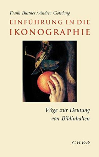 Einführung in die Ikonographie: Wege zur Deutung von Bildinhalten (C.H. Beck Studium)