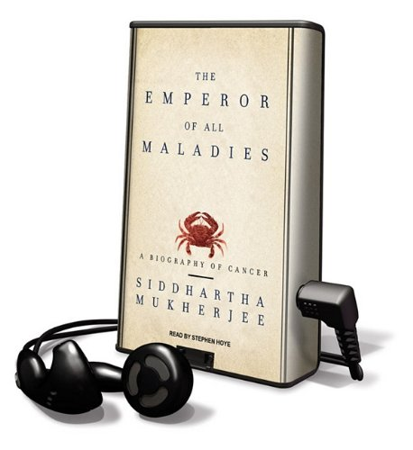 The Emperor of All Maladies: A Biography of Cancer [With Earbuds] (Playaway Adult Nonfiction)