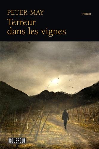 Terreur dans les vignes par Peter May