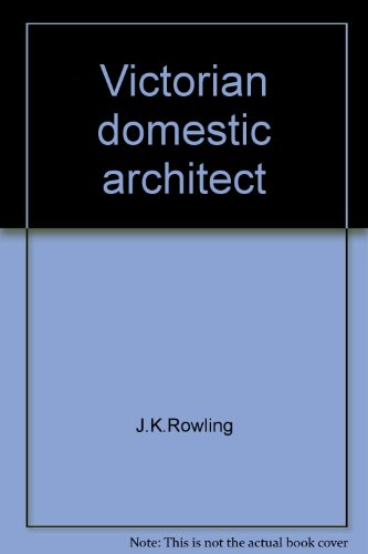 Victorian domestic architect: A facsimile of Oliver P. Smith's The domestic architect : a Victorian stylebook of 1854 featuring rural and ornamental cottages styles (Library of Victorian culture)