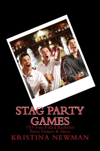 Price comparison product image Stag Party Games: 75+ Fun Filled Stag Party Games & Ideas