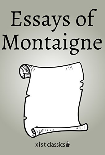 Essays of Montaigne (Xist Classics) (English Edition)