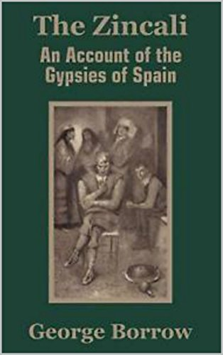 The Zincali: An Account of the Gypsies of Spain (English Edition ...