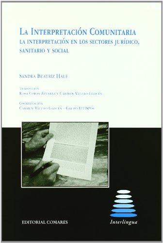 La interpretación comunitaria : la interpretación en los sectores jurídico, sanitario y social por Sandra Beatriz Hale