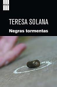 Negras tormentas par Teresa Solana