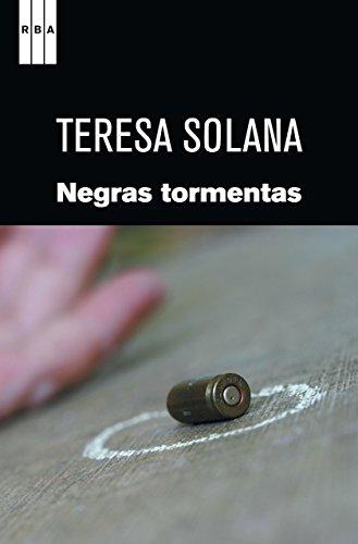 Negras tormentas (SERIE NEGRA) por Teresa Solana