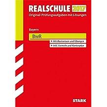 Abschlussprüfung Realschule Bayern - BwR