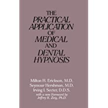 The Practical Application Of Medical & Dental Hypnosis