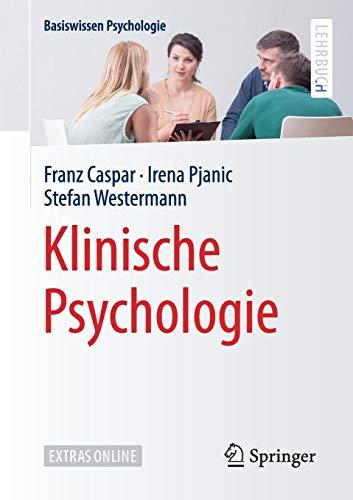 Klinische Psychologie (Basiswissen Psychologie)
